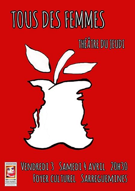 TOUS DES FEMMES Vendredi 3 et samedi 4 avril 2020, 20h30 Foyer culturel de Sarreguemines